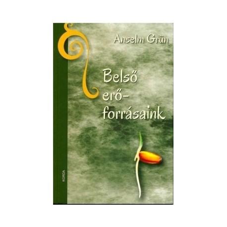 Anselm Grün: Belső erőforrásaink