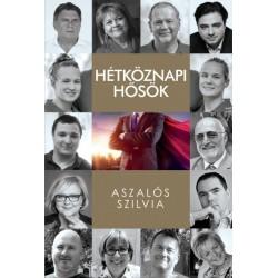 Aszalós Szilvia: Hétköznapi hősök