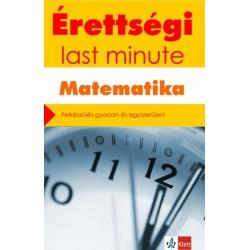 Kiss Géza: Érettségi - Last minute - Matematika