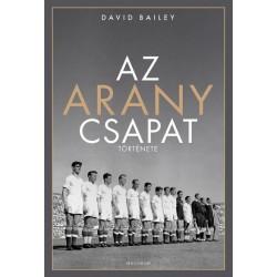 David Bailey: Az aranycsapat története