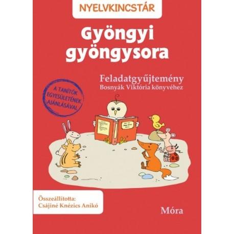 Csájiné Knézics Anikó: Gyöngyi gyöngysora - Feladatgyűjtemény Bosnyák Viktória könyvéhez