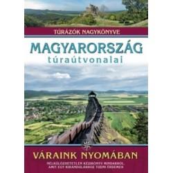 Dr. Nagy Balázs: Magyarország túraútvonalai - Váraink nyomában - Túrázók nagykönyve