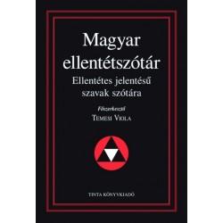 Temesi Viola: Magyar ellentétszótár - Ellentétes jelentésű szavak szótára