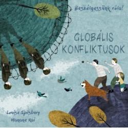 Hanane Kai - Louise Spilsbury: Beszélgessünk róla! - Globális konfliktusok