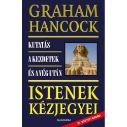 Graham Hancock: Istenek kézjegyei - Kutatás a kezdetek és a vég után