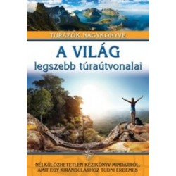 Jasmina Trifoni: A világ legszebb túraútvonalai - Túrázók nagykönyve