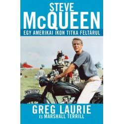 Greg Laurie: Steve McQueen - Egy amerikai ikon titka feltárul