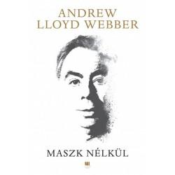 LLoyd Andrew Webber: Maszk nélkül