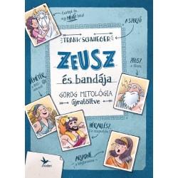 Frank Schwieger: Zeusz és bandája - Görög mitológia újratöltve
