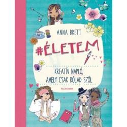 Anna Brett: Életem - Kreatív napló, amely csak rólad szól