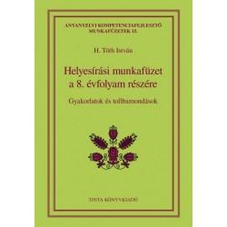 H. Tóth István: Helyesírási munkafüzet a 8. évfolyam részére - Gyakorlatok és tollbamondások