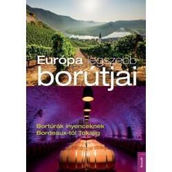 Európa legszebb borútjai - Bortúrák ínyenceknek Bordeaux-tól Tokajig