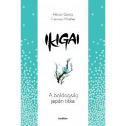 Héctor García - Francesc Miralles: Ikigai - A boldogság japán titka