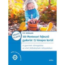 Éve Herrmann: 100 Montessori fejlesztő gyakorlat 15 hónapos kortól