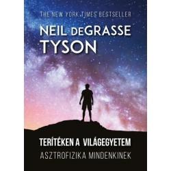 Neil deGrasse Tyson: Terítéken a világegyetem - Asztrofizika mindenkinek