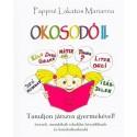 Pappné Lakatos Marianna: Okosodó II. - Tanuljon játszva gyermekével!
