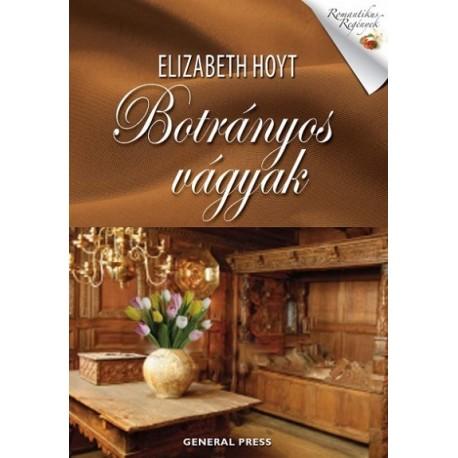 Elizabeth Hoyt: Botrányos vágyak