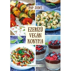 Pap Judit: Ezerízű vegán konyha