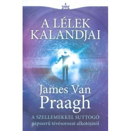 James Van Praagh: A lélek kalandjai