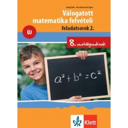 Balogh Erika - Brecsokné Kertész Ágnes: Válogatott matematika felvételi feladatsorok 2. - 8. osztályosoknak