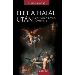 Philip C. Almond: Élet a halál után - A túlvilág rövid története