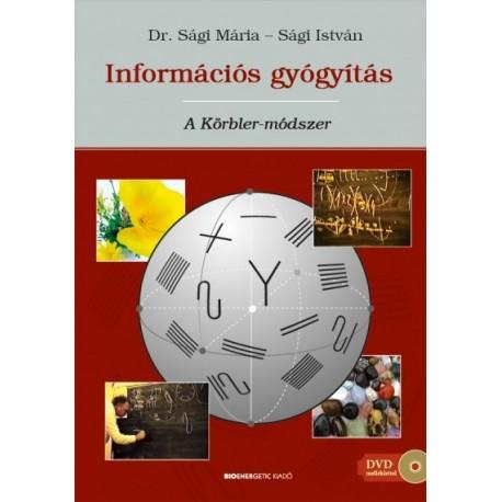 Sági István - Sági Mária: Információs gyógyítás - A Körbler-módszer - DVD melléklettel
