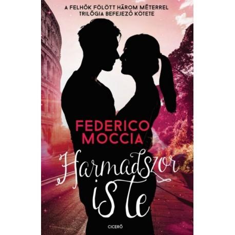 Federico Moccia: Harmadszor is te
