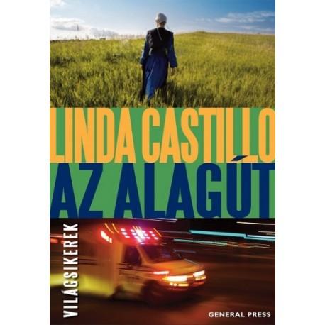 Linda Castillo: Az alagút