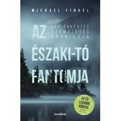 Michael Finkel: Az Északi-tó fantomja - Egy önkéntes száműzetés krónikája
