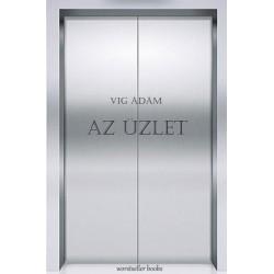 Vig Ádám: Az Üzlet