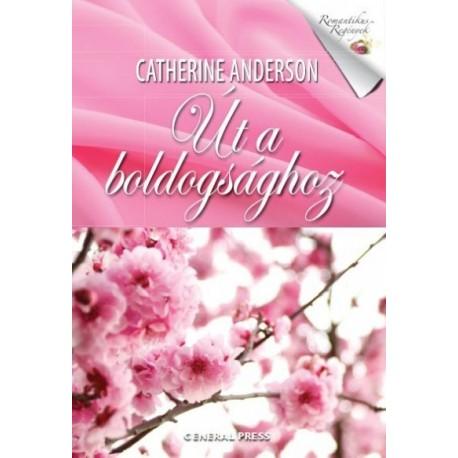 Catherine Anderson: Út a boldogsághoz