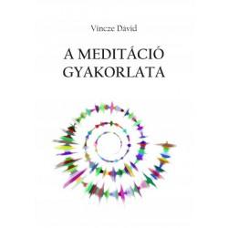 Vincze Dávid: A meditáció gyakorlata