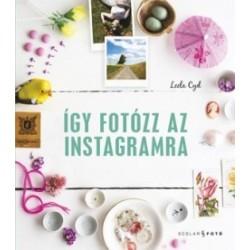 Leela Cyd: Így fotózz az Instagramra