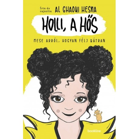 Al Ghaoui Hesna: Holli, a hős - Mese arról, hogyan félj bátran