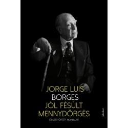 Jorge Luis Borges: Jól fésült mennydörgés - Összegyűjtött novellák