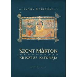 Sághy Marianne: Szent Márton, Krisztus katonája