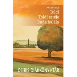Arany János: Toldi - Toldi estéje - Buda halála - Osiris diákkönyvtár