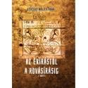 Fehérné Walter Anna: Az ékírástól a rovásírásig - I. kötet