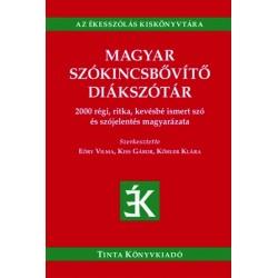 Eőry Vilma - Kiss Gábor - Kőhler Klára: Magyar szókincsbővítő diákszótár - 2000 régi, ritka, kevésbé ismert szó és szójelenté...