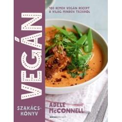 Adele McConnell: Vegán szakácskönyv - 100 remek vegán recept a világ minden tájáról