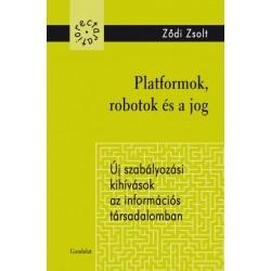 Ződi Zsolt: Platformok, robotok és a jog - Új szabályozási kihívások az információs társadalomban