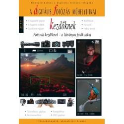 Enczi Zoltán - Richard Keating: A digitális fotózás műhelytitkai kezdőknek 2019 - Fotósuli kezdőknek - a látványos fotók titkai