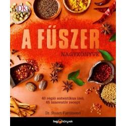 Dr. Stuart Farrimond: A fűszer nagykönyve - 40 régió autentikus ízei, 65 innovatív recept