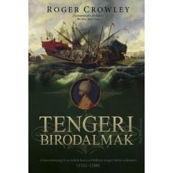 Roger Crowley: Tengeri birodalmak - A kereszténység és az iszlám harca a Földközi-tenger feletti uralomért (1521-1580)