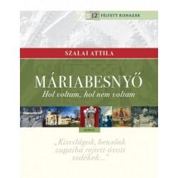 Szalai Attila: Máriabesnyő - Hol voltam, hol nem voltam