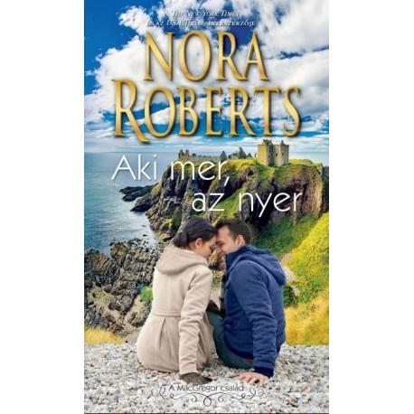 Nora Roberts: Aki mer, az nyer
