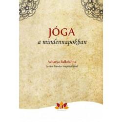 Acharya Balkrishna: Jóga a mindennapokban