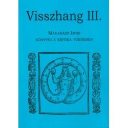 Karczag Ákos: Visszhang III. - Madarász Imre könyvei a kritika tükrében
