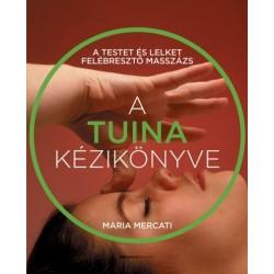 Maria Mercati: A Tuina kézikönyve - A testet és lelket felébresztő masszázs