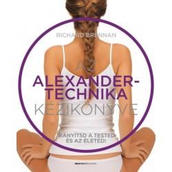 Richard Brennan: Az Alexander-technika kézikönyve - Irányítsd a tested és az életed!